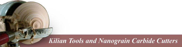 Kilian Tools and Nanograin Carbide Cutters